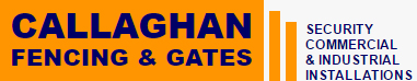 Callaghan Fencing & Gates - SECURITY COMMERCIAL & INDUSTRIAL INSTALLATIONS